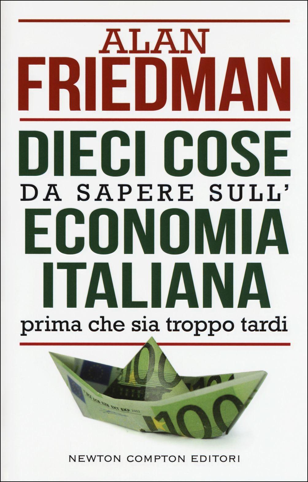 Dieci Cose da sapere sulleconomia italian - Dieci cose da sapere sull'economia italiana, prima che ...
